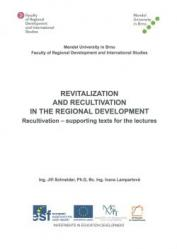 Revitalization and Recultivation in the Regional Development Recultivation - Supporting Texts for the Lectures
