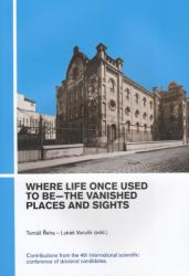 Where life once used to be - the vanished places and sights - 978-80-7464-643-0